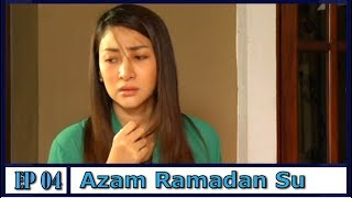 Azam Ramadan Su | Episod 4 width=