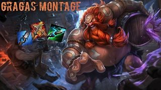 GRAGAS MONTAGE /  Gragas The New Assassin