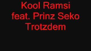 Kool Ramsi feat. Prinz Seko Trotzdem