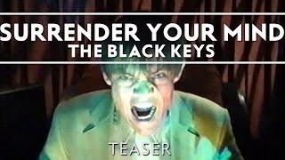The Black Keys - Surrender Your Mind [Teaser]