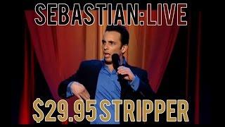 $29.95 Stripper   Sebastian Maniscalco: Sebastian Live