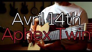 Avril 14th - Aphex Twin (Cambo Acoustic Cover)