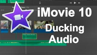 iMovie 10 - How to Duck Audio