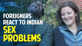 Foreigners React To Indian Sex Problems width=