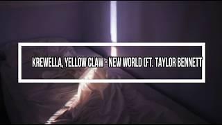 Krewella, Yellow Claw - New World (ft. Taylor Bennett) Letra - Lyrics