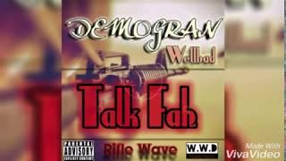 DEMOGRAN - TALK FAH | RIFLE WAVE ( OFFICIAL AUDIO ) 2018