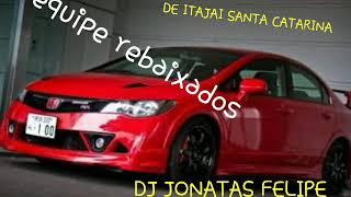 EQUIPE REBAIXADOS GN (DJ JONATAS FELIPE) ESPECIAL BAILINHO DA REBESKA
