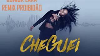 Ludmilla - Cheguei Proibidão - Remix Junior Lara