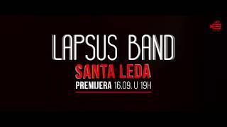 Lapsus Band - Santa Leda / USKORO - NOVO! © 2017 █▬█ █ ▀█▀