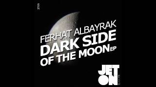Ferhat Albayrak - Dark Side of The Moon (Original Mix) [Jeton Records] JET036