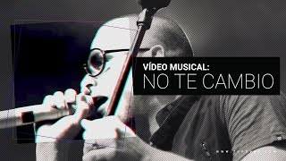FUNKY/NO TE CAMBIO/ VIDEO OFFICIAL HD