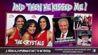 And Then He Kissed Me! - 2015 Australian Tour (Feat. 'The Crystals')