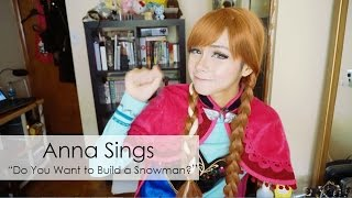 "Anna Sings ""Do You Want to Build a Snowman?"" 【Cosplay Cover】"