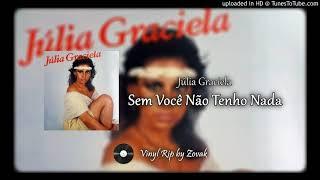 Júlia Graciela - Sem Você Não Tenho Nada