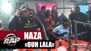 """Naza """"Ouh lala"""" #PlanèteRap"""