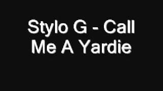 Stylo G - Call Me A Yardie