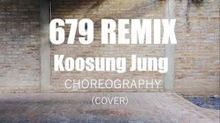 679 - Fetty Wap ft. Remy Boyz (DJ Spider Remix) / Koosung Jung Choreography
