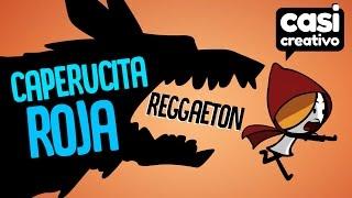 Caperucita Roja Reggaeton | Casi Creativo