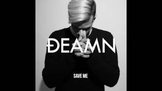 DEAMN - Save Me [Audio]
