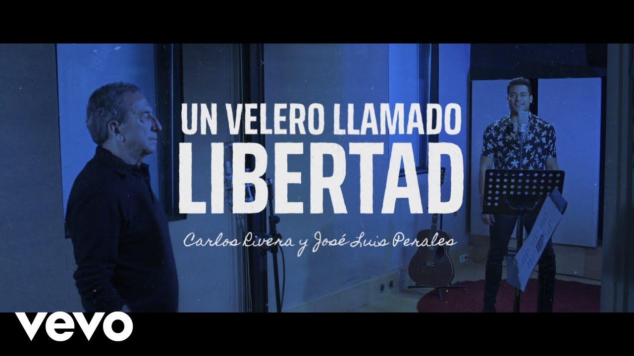 Un Velero Llamado Libertad - Carlos Rivera x José Luis Perales