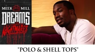 Meek Mill: Polo & Shell Tops [Episode 8]