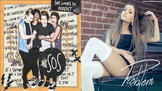 5SOS vs. Ariana Grande - She Looks So Perfect/Problem (Mashup)