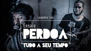 "Leandro Léo ""Tudo a Seu Tempo"" - Perdoa"