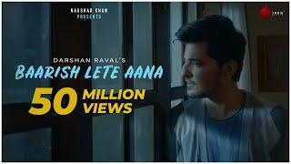 Baarish Lete Aana - Official Video | Darshan Raval | Indie Music Label | Sony Music India