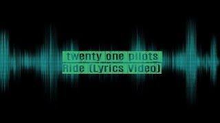 twenty one pilots - Ride (Lyrics Video)