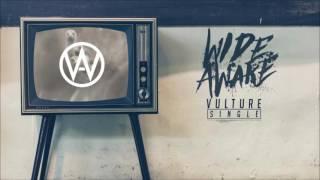 Wide Awake - Vulture [Single]