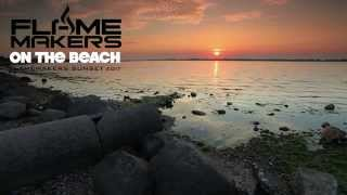 FlameMakers - On The Beach (FlameMakers Sunset Edit)