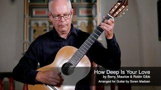 How Deep Is Your Love (The Bee Gees) - Danish Guitar Performance - Soren Madsen