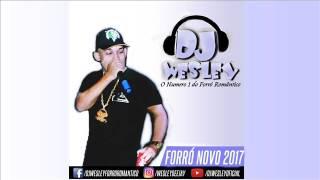 FORRÓ NOVO 2017 - BEM MAIS ALEM (DJ WESLEY)