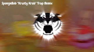 "SpongeBob ""Krusty Krab"" Trap Remix [2018][Bass Boosted]"