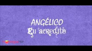 Angélico - O quanto eu gosto de ti