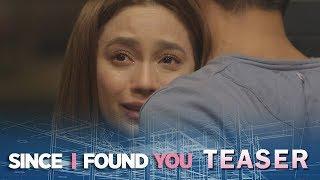 Since I Found You: Week 7 Teaser