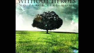Without Heroes - To Make Something From Nothing (with lyrics)