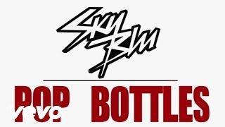 Sky Blu, Mark Rosas - Pop Bottles (Lyric Video)