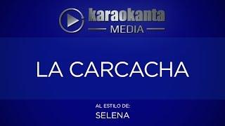 Karaokanta - Selena - La carcacha