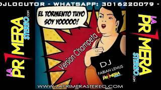 El Tormento Tuyo Soy Yo Maria Niño Champeta Dj Fabian Lemus