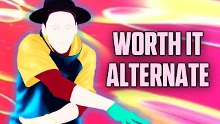 Just Dance 2017 Worth It Alternate! (Don't Wanna Know FIT)