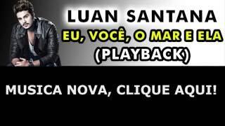 Luan Santana – Eu, você, o mar e ela (Meu Violão Sua Voz) (KARAOKE)