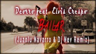 Deorro Feat. Elvis Crespo - Bailar (Juanlu Navarro & Dj Nev Remix)