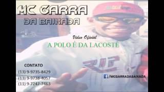 MC Garra da Baixada - A polo é da lacoste (Video Oficial 2013)
