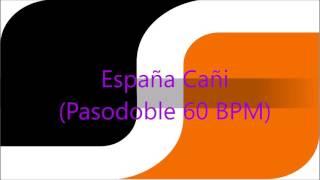 España Cañi (Pasodoble 60 BPM)