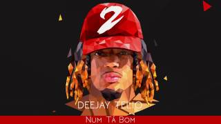 Deejay Telio - Num Tá Bom (Video Oficial)
