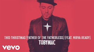 TobyMac - This Christmas (Father Of The Fatherless) (Audio) ft. Nirva Ready