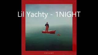 Lil Yachty - 1Night (lyrics)