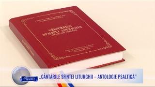 """""""Cântările Sfintei Liturghii – antologie psaltică"""""""