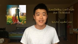 Lana Del Rey - Lust For Life (feat. The Weeknd) | Xu's Acapella Cover